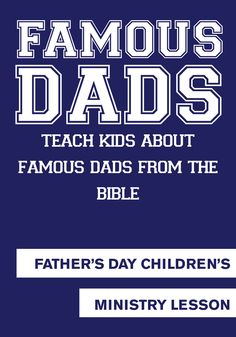 Famous Dads Father's Day Kids Church Lesson http://www.childrens-ministry-deals.com/products/famous-dads-fathers-day-childrens-ministry-lesson