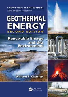 Geothermal Energy: Renewable Energy and the Environment, Second Edition - CRC Press Book