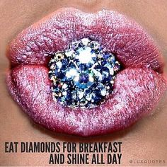 Eat Diamonds for Breakfast and Shine ✨ Bright like a diamond!