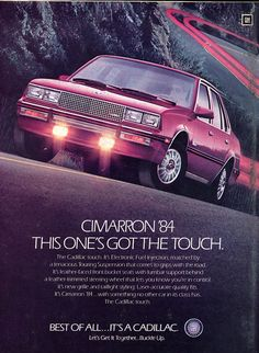 Cadillac Cimmaron, 1984.  Based on the Chevrolet Cavalier platform of the time.  Came with a four-cylinder or a V6.  In production 1982-8.