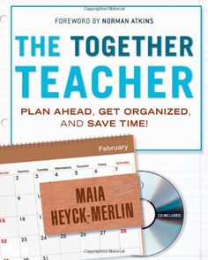 The Together Teacher: Plan Ahead, Get Organized, and Save Time!: Maia Heyck-Merlin, Norman Atkins: 9781118138212: Amazon.com: Books
