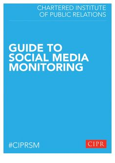 CIPR Guide to Social Media Monitoring by Chartered Institute of Public Relations via Slideshare