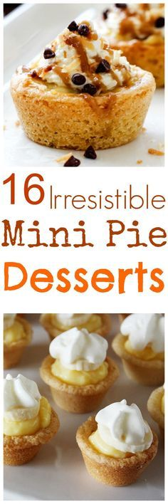 16 Irresistible Mini Pie Desserts need to be part of your celebrations. Everything tastes better when it's served mini.