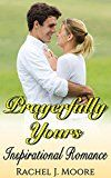 Free Kindle Book -   Christian Romance: Prayerfully Yours (Clean & Wholesome Sweet Love Inspired Second Chance Romance) (Contemporary Women's Fiction First Love Amish Short Stories Book 1) Check more at http://www.free-kindle-books-4u.com/religion-spiritualityfree-christian-romance-prayerfully-yours-clean-wholesome-sweet-love-inspired-second-chance-romance-contemporary-womens-fiction-first-love-amish-short-stories/