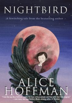 Nightbird by Alice Hoffman - Review New Books, Good Books, Books To Read, Chapter Books, New Chapter, Lamb Book, Middle School Books, Alice Hoffman, Thing 1