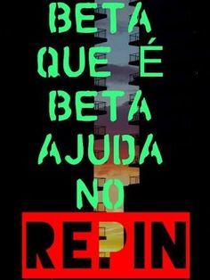 Repinnnnnn pfv rapidinho #betaajudabeta #timbeta #betaquerlab