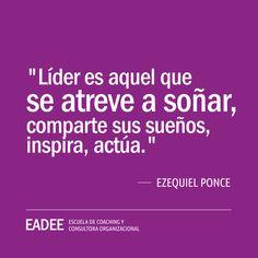 #lider #liderazgo #inspiracion #sueños #actuar #coaching #inspirar #ezequielponce #eadee