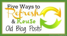 Five Ways to Refresh and Reuse Old Blog Posts from #hsbloggers --  By looking back we can get ideas for new posts, get our archived content up-to-snuff, and create more traffic. #blogging