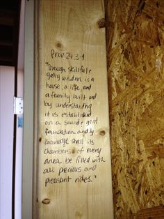 Writing scriptures on your walls when building a new house! Oh my goodness I love this! We are doing this