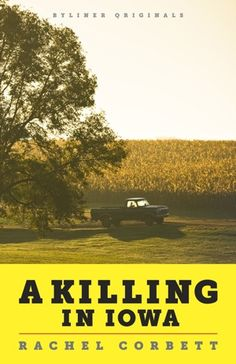 A Killing in Iowa: a Daughters Story