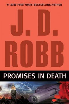 Promises in Death, by J.D. Robb; POLICE PROCEDURAL; (28th In Death mystery) -- Sue
