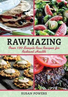 Rawmazing: Over 130 Simple Raw Recipes for Radiant Health  Visit www.GEZONDVOORSTEL.com for more info and recipes about healthy food! #healthy #healthyfood #food