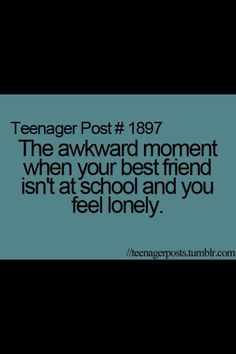 How about that day when none of your best friends are in so you become a bit of a drifter