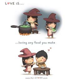 """L'amore è... ...amare qualsiasi piatto tu prepari."""
