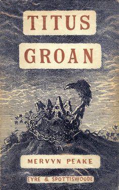 Titus Groan - Mervyn Peake. Part 1 of the Gormenghast trilogy