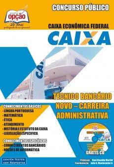 Apostila para Concurso Previsto da Caixa Econômica Federal - 2013: - Cargo: Técnico Bancário - Carreira Administrativa