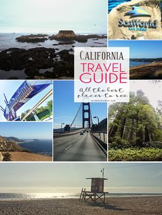 California Travel Guide- All the Best Places to See in one amazing state. From someone born & raised there - these are the places you don't want to miss.