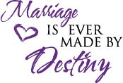 A GREAT SITE FOR INSPIRATION...  http://wallwords.com/index.asp ...Marriage is ever made by Destiny