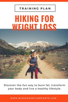 Hiking for Weight Loss: Discover the fun way to burn fat, transform your body, and live a healthy lifestyle. via @MissADVPants