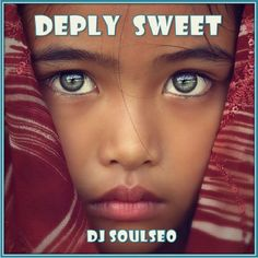 """Check out """"Deeply Sweet"""" by SoulSeo Dee J on Mixcloud"""
