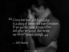 Elif Shafak. Love is transformative.