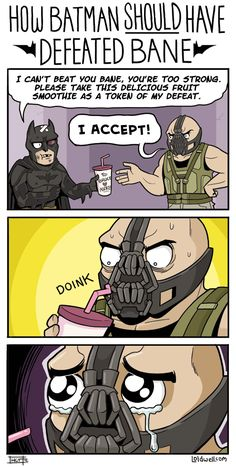 How Batman should have defeated Bane. This raises the question; how does he eat & drink if he can't take that mask off?