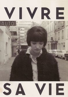 My Life to Live (Vivre Sa Vie). Starring Anna Karina. Directed by Jean-Luc Godard.