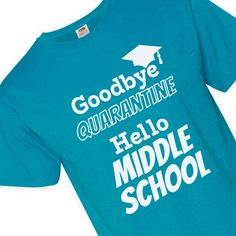 Say goodbye to the quarantine and to elementary school and hello to middle school! This comfy graphic tee is a great elementary graduation gift for a little .