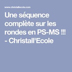 Une séquence complète sur les rondes en PS-MS !!! - Christall'Ecole Brain Gym, Petite Section, Preschool, Teaching, Sports, Cycle 1, Relaxation, Yoga, Clowns