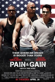 Pain & Gain...I am currently obsessed with this movie. It is a true story and it is messed up! Love it!