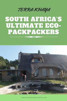 Terra-Khaya is one of South Africa's must-see backpackers lodge. It'll give you an experience like no other