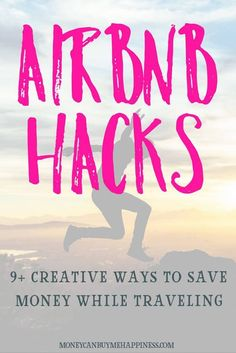 These Airbnb hacks will show you how to save money on Airbnb and stretch your travel budget further.