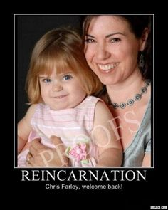 Chris Farley – (This is a funny picture, but works best I think) – Slap stick comedy with timing that made it work even better. Chris Farley is part of my wit. Funny guy, watch more of his movies. Chris Farley, Look Here, Look At You, Just For You, Born To Die, Can't Stop Laughing, Laughing So Hard, Hd Fatboy, Haha Funny