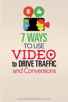Different types of video should be used at different times to help your audience connect with your products and services. Here are seven ways to use the right type of video at the right time to increase traffic and conversions throughout the sales cycle.