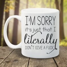 Coffee Mug Funny I'm Sorry it's just that I by LadyBeeBoutique