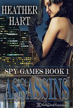 Assassins (Spy Games Book 1) by Heather Hart http://www.amazon.com/dp/B017KNJZ7I/ref=cm_sw_r_pi_dp_ZQFhxb0BSH4N1
