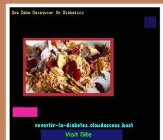 Que Debe Desayunar Un Diabetico 194938 - Aprenda como vencer la diabetes y recuperar su salud.