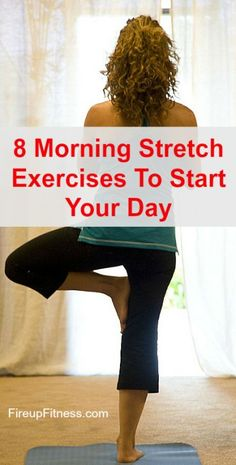 8 Morning Stretch Exercises To Do