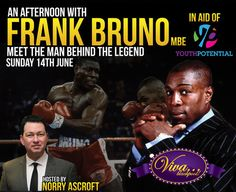 An Afternoon With Frank Bruno@The Festival Suite @ VIVA Blackpool, 3 Church Street, Blackpool, FY1 1HJ, United Kingdom. On 14 June 2015@12:00 pm To 5:00 pm. Prices: Gold Package: GBP 65.00, Silver Package: GBP 55.00, Bronze Package: GBP 45.00. Frank Bruno will be at VIVA Blackpool on Sunday 14th June for 'An Afternoon With...' in aid of Youth Potential. Speakers: Frank Bruno, Norry Ascroft. Category: Fundraisers   Charities URLs: Booking: http://atnd.it/21627-0 Tickets…