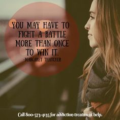 You may have to fight a battle more than once to win it. #Addiction #recovery