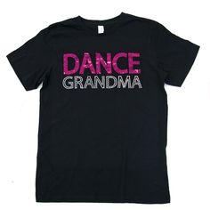 Dance Grandma Sequin T-Shirt - Grandma Shirt - Ideas of Grandma Shirt - Dance Grandma Sequin T-Shirt : Dance Team Shirts, Cheer Shirts, Mom Shirts, Family Shirts, Cheer Dance, Teenage Girl Outfits, Diy Shirt, Vinyl Tshirt, T Shirts With Sayings