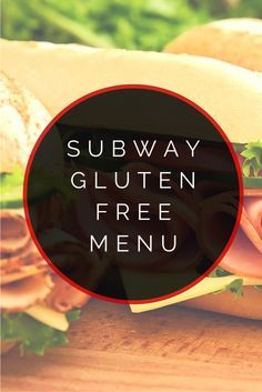 Subway Gluten Free Menu #glutenfree