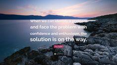Hasil gambar untuk quotes how we face problem