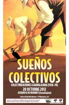Jornadas «Sueños colectivos. Colectivizaciones en Guadalajara 1936-39», Azuqueca de Henares, 20 de octubre de 2012 / Foro por la memoria de Guadalajara «