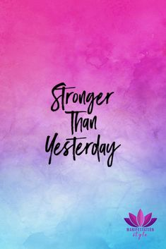 Stronger than yesterday #positivequotes #quotes #creativequotes #inspirationalquotes