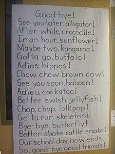 ways to say goodbye...preschoolers wouldn't be able to read it ,but I could teach a new one each day!