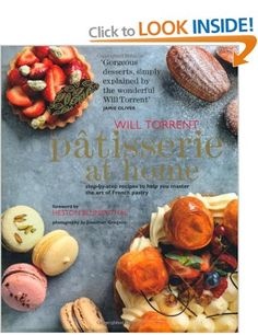 Patisserie at Home: Amazon.co.uk: Will Torrent: Books