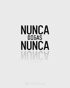 """Nunca digas nunca"". #Citas #Frases @Candidman"