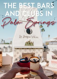 The Best Bars and Clubs in Palm Springs, California - Kaylchip