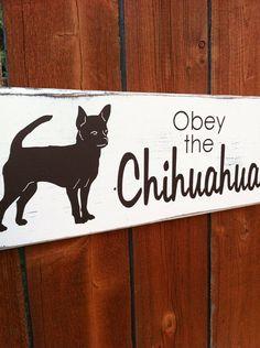 Chihuahua Sign Obey the Chihuahua Dog Wall Art by ShoppeDeziLu, $25.00